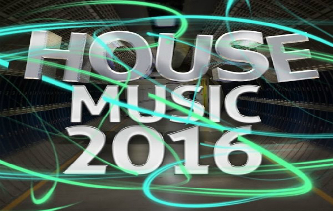 2016 house music 10 tracks that were kicking house music 1 for House music tracks